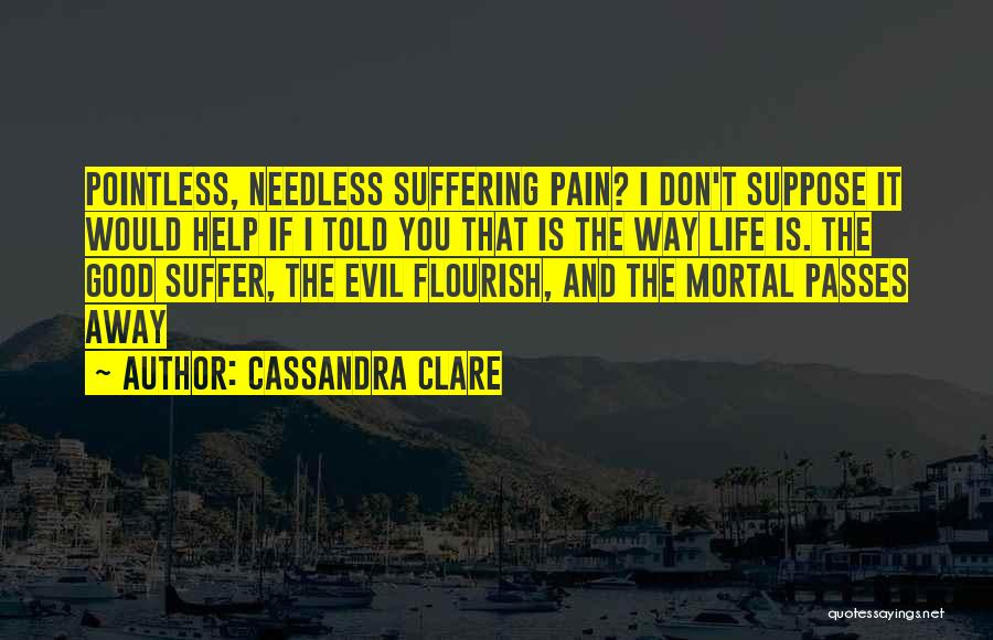 Pointless Life Quotes By Cassandra Clare