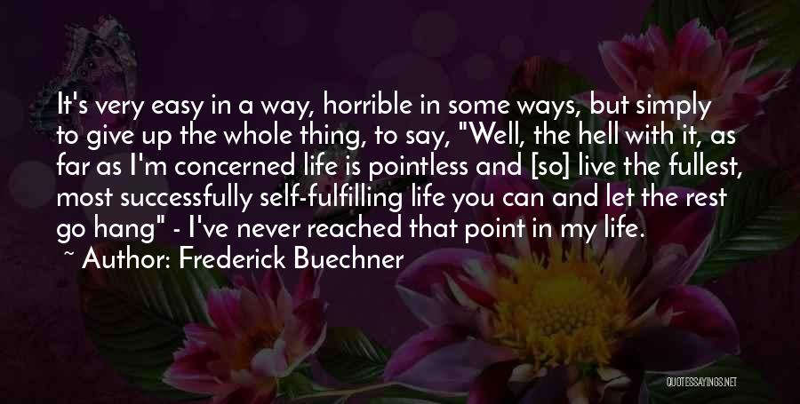 Pointless Life Quotes By Frederick Buechner