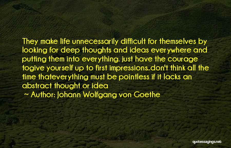 Pointless Life Quotes By Johann Wolfgang Von Goethe