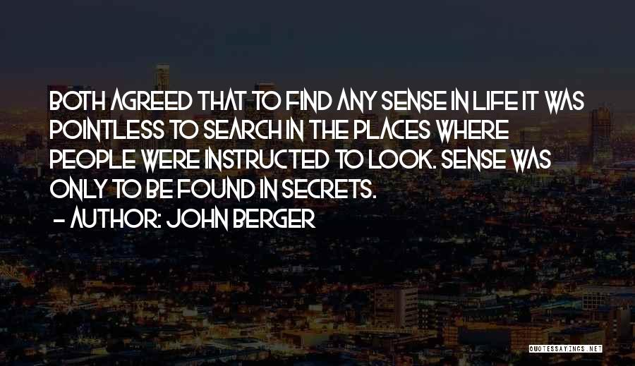 Pointless Life Quotes By John Berger