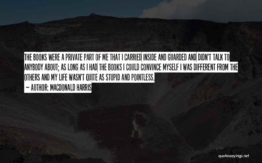 Pointless Life Quotes By MacDonald Harris