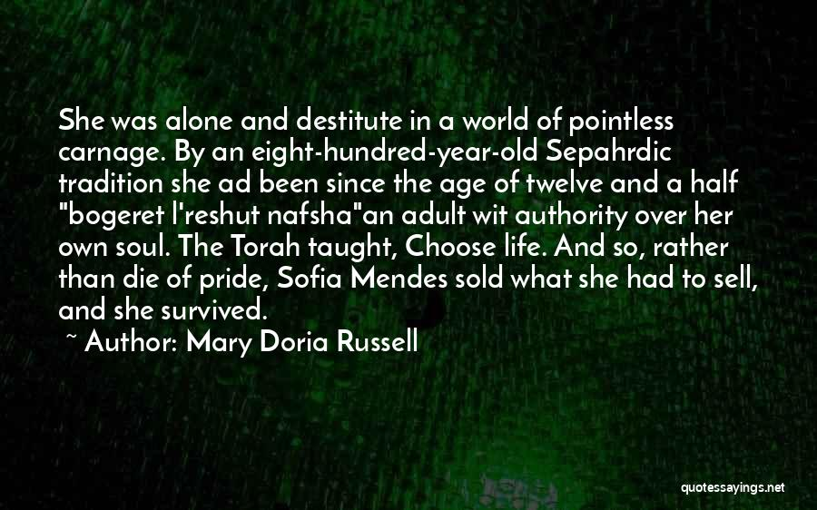Pointless Life Quotes By Mary Doria Russell