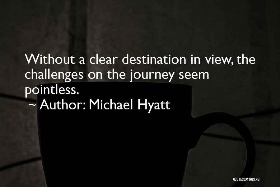 Pointless Life Quotes By Michael Hyatt