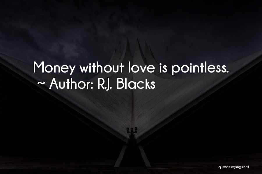 Pointless Life Quotes By R.J. Blacks