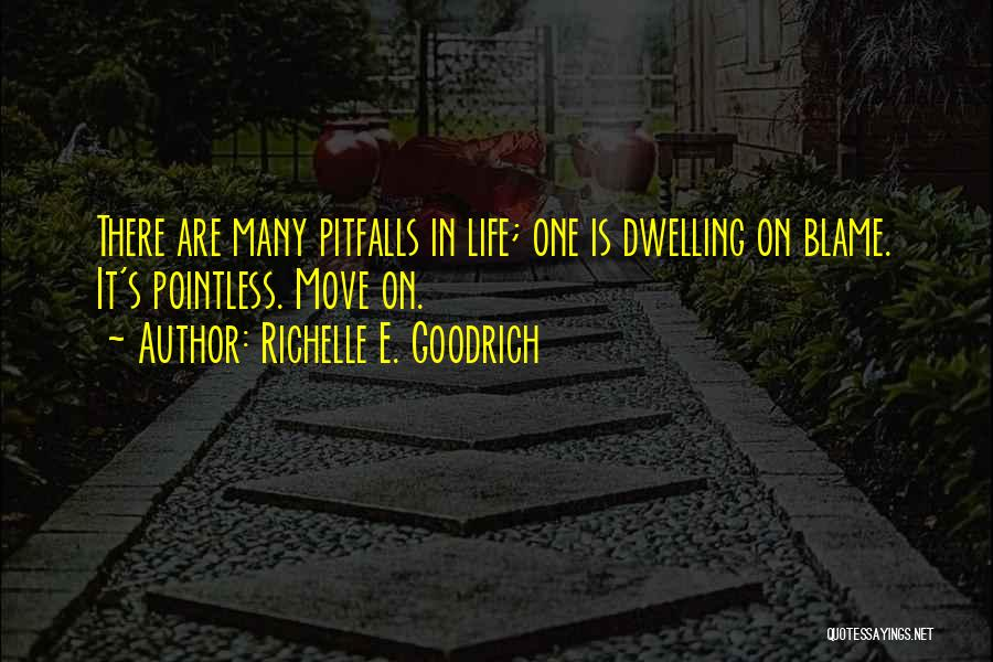 Pointless Life Quotes By Richelle E. Goodrich