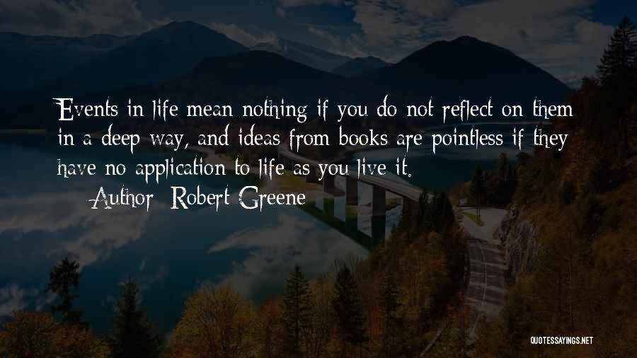 Pointless Life Quotes By Robert Greene