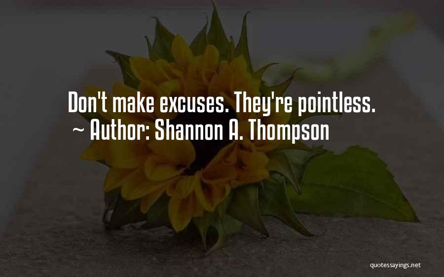 Pointless Life Quotes By Shannon A. Thompson