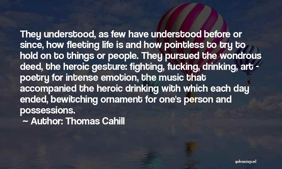 Pointless Life Quotes By Thomas Cahill