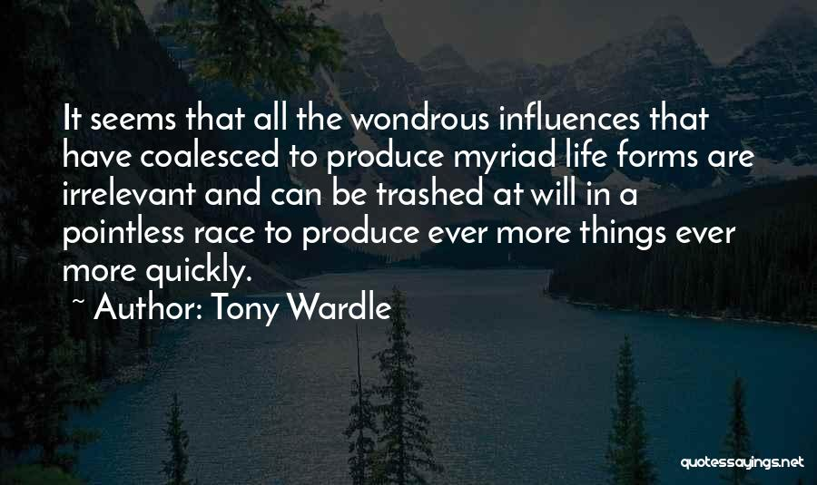 Pointless Life Quotes By Tony Wardle