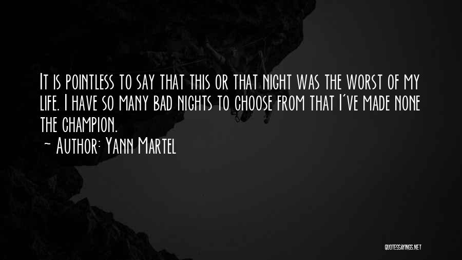 Pointless Life Quotes By Yann Martel