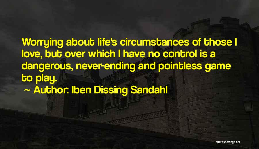 Pointless Worrying Quotes By Iben Dissing Sandahl