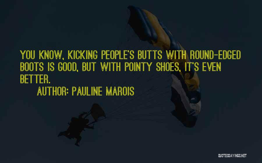 Pointy Shoes Quotes By Pauline Marois