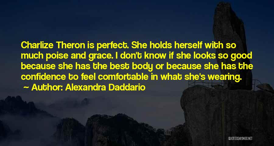 Poise And Confidence Quotes By Alexandra Daddario