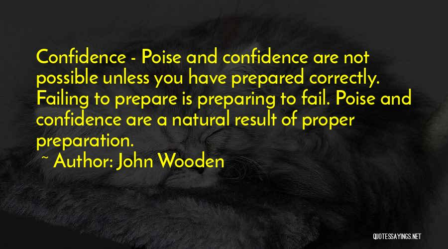 Poise And Confidence Quotes By John Wooden