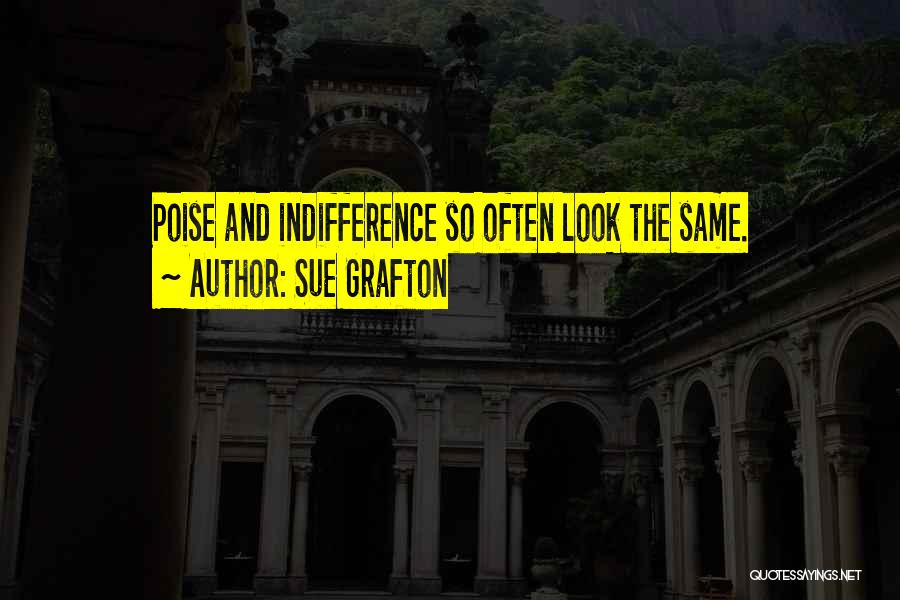 Poise And Confidence Quotes By Sue Grafton