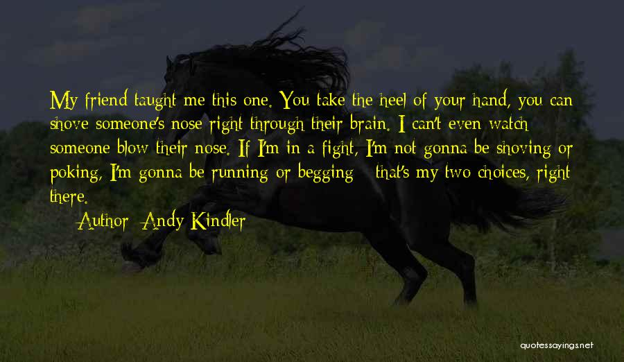 Poking Your Nose Quotes By Andy Kindler