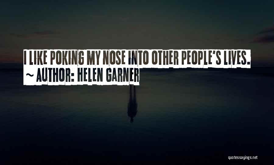 Poking Your Nose Quotes By Helen Garner