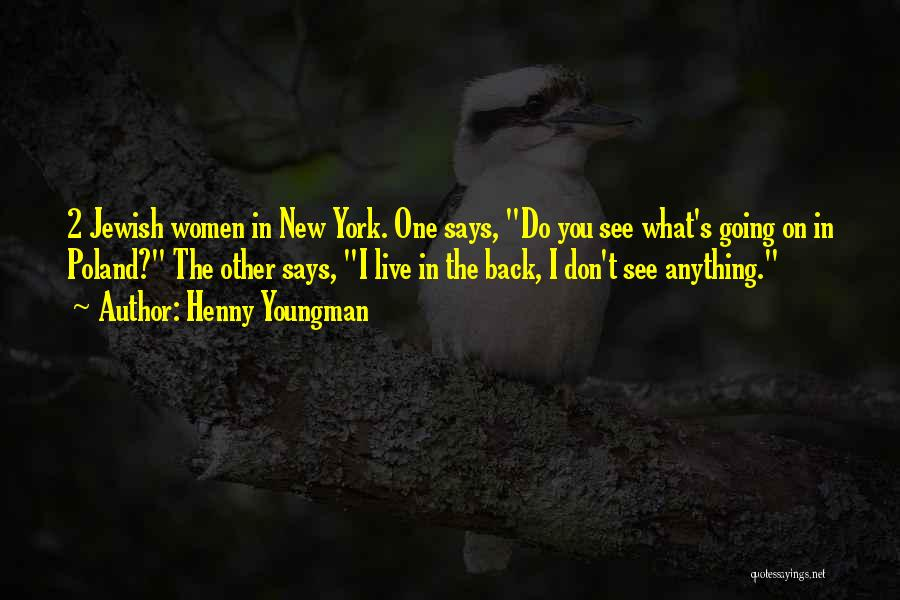 Poland Funny Quotes By Henny Youngman