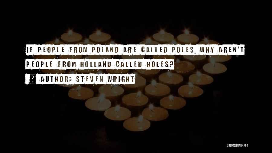 Poland Funny Quotes By Steven Wright