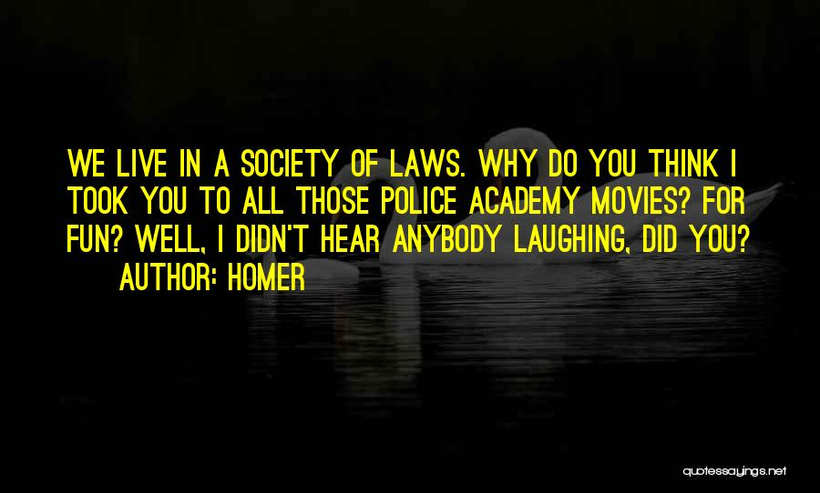 Police Academy 6 Quotes By Homer