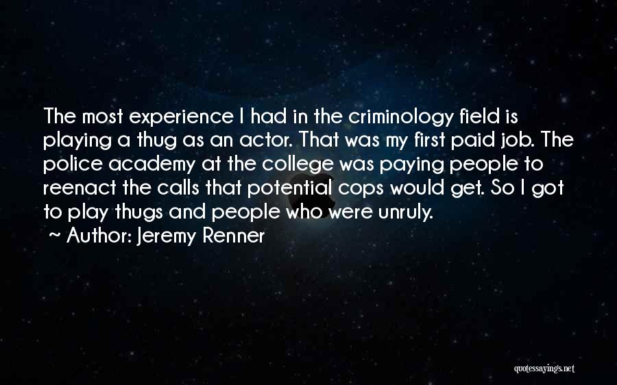 Police Academy 6 Quotes By Jeremy Renner