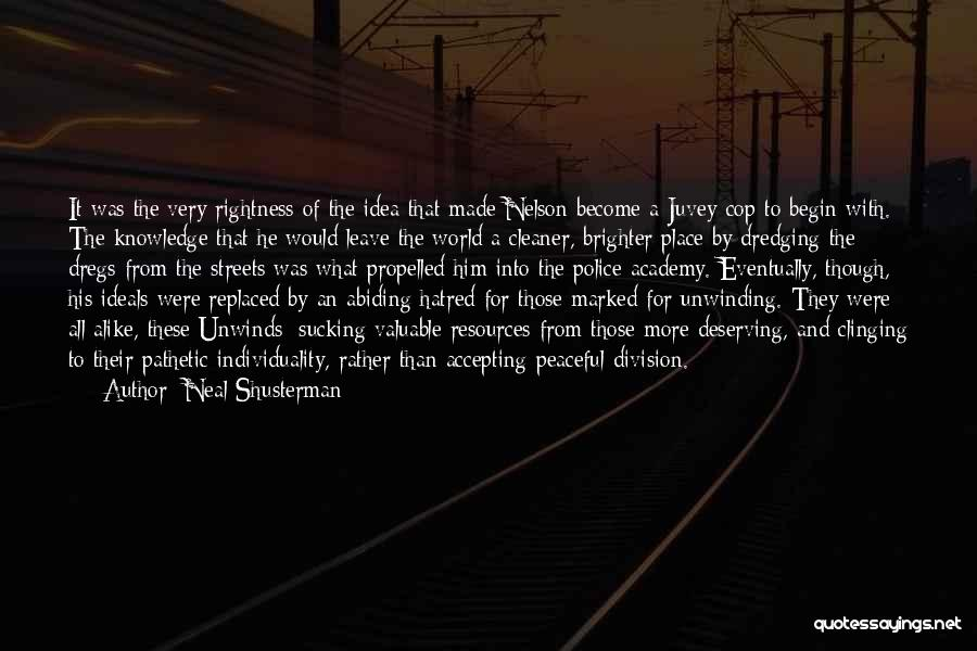Police Academy 6 Quotes By Neal Shusterman