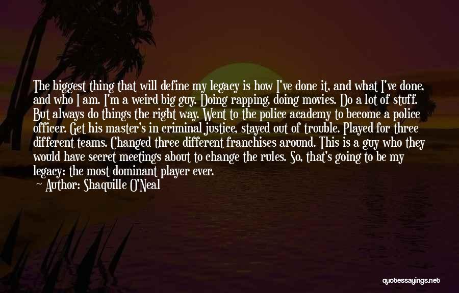 Police Academy 6 Quotes By Shaquille O'Neal