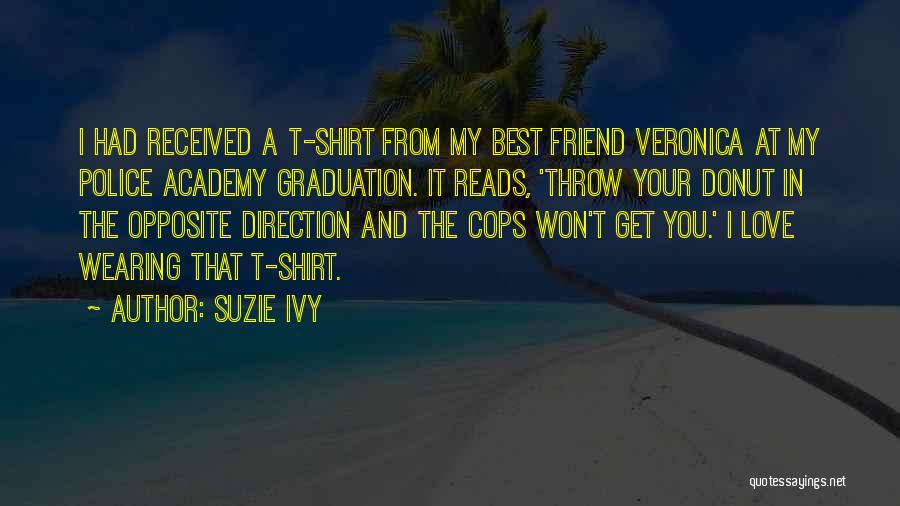 Police Academy 6 Quotes By Suzie Ivy