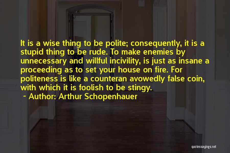 Politeness Quotes By Arthur Schopenhauer