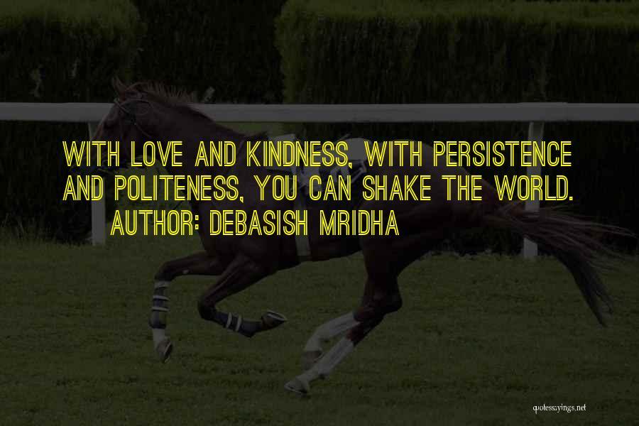 Politeness Quotes By Debasish Mridha