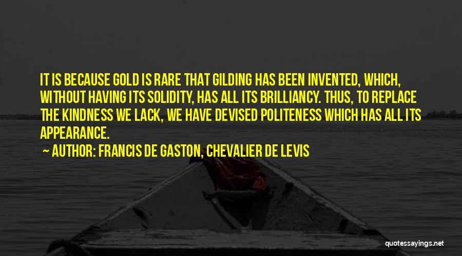 Politeness Quotes By Francis De Gaston, Chevalier De Levis