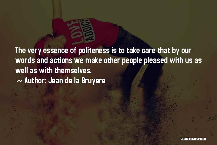 Politeness Quotes By Jean De La Bruyere