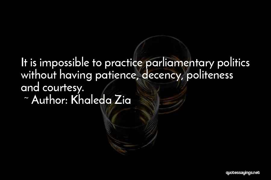 Politeness Quotes By Khaleda Zia