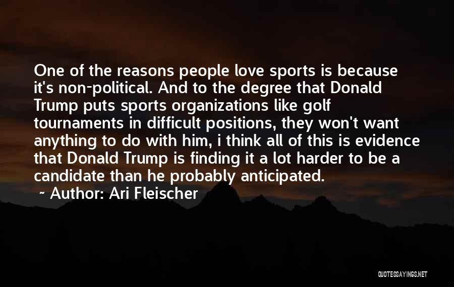 Political Candidate Quotes By Ari Fleischer