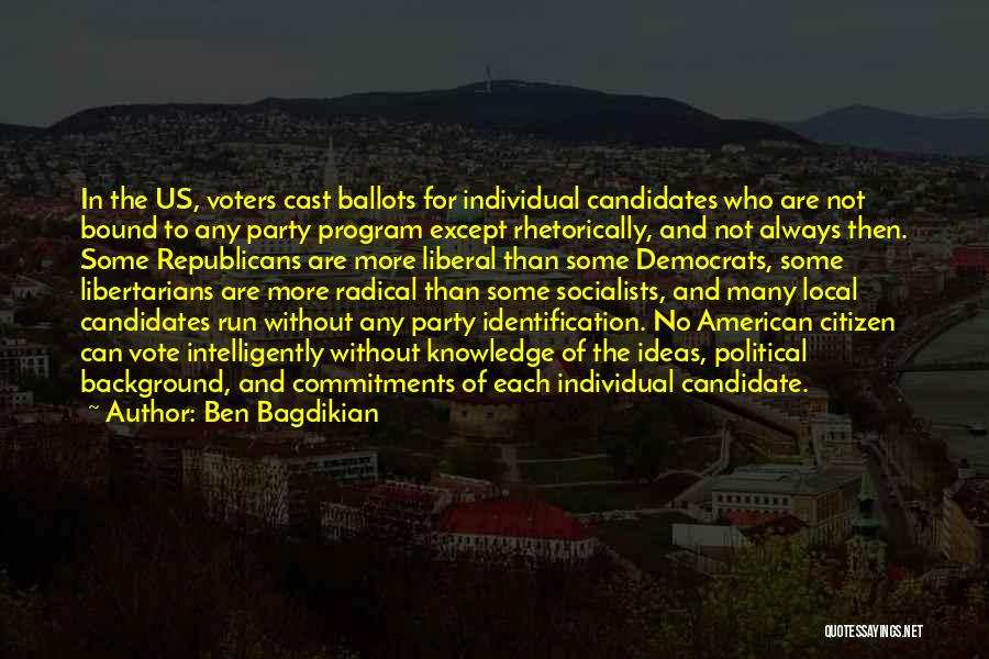 Political Candidate Quotes By Ben Bagdikian