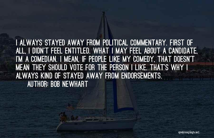 Political Candidate Quotes By Bob Newhart