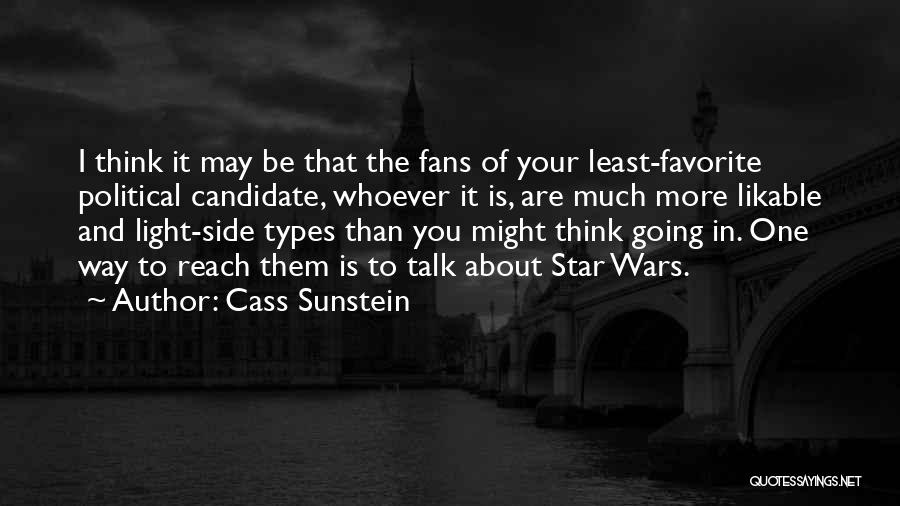 Political Candidate Quotes By Cass Sunstein