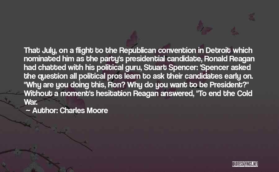 Political Candidate Quotes By Charles Moore