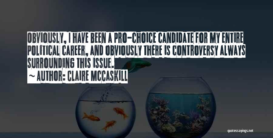Political Candidate Quotes By Claire McCaskill