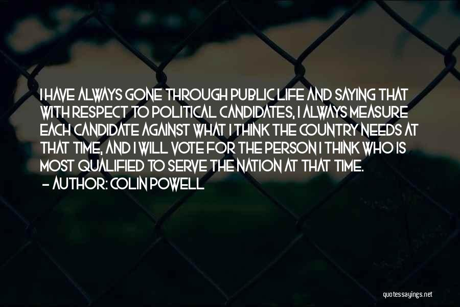Political Candidate Quotes By Colin Powell