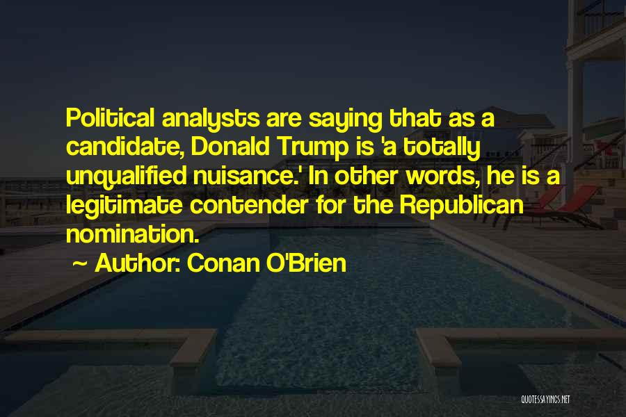 Political Candidate Quotes By Conan O'Brien