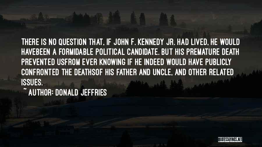 Political Candidate Quotes By Donald Jeffries