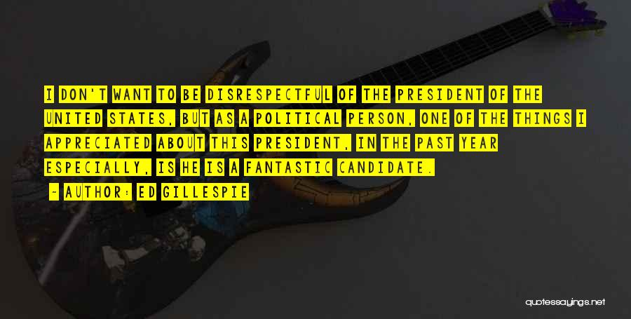 Political Candidate Quotes By Ed Gillespie