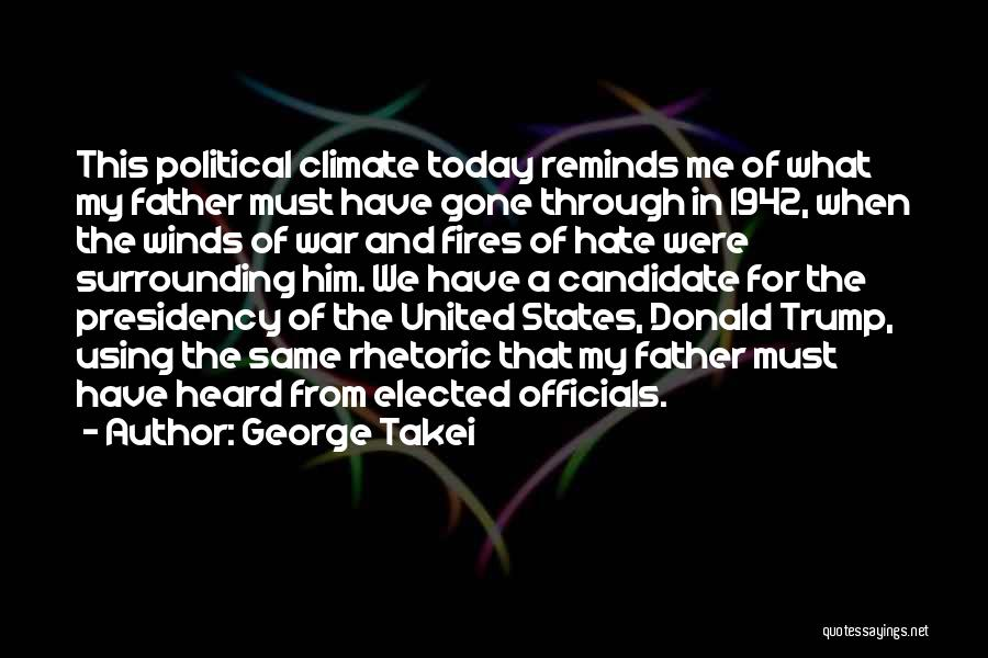Political Candidate Quotes By George Takei
