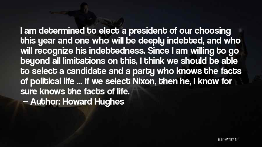 Political Candidate Quotes By Howard Hughes
