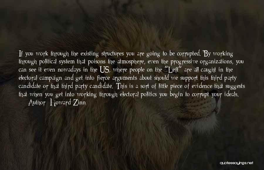 Political Candidate Quotes By Howard Zinn