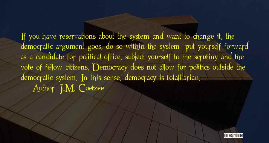 Political Candidate Quotes By J.M. Coetzee