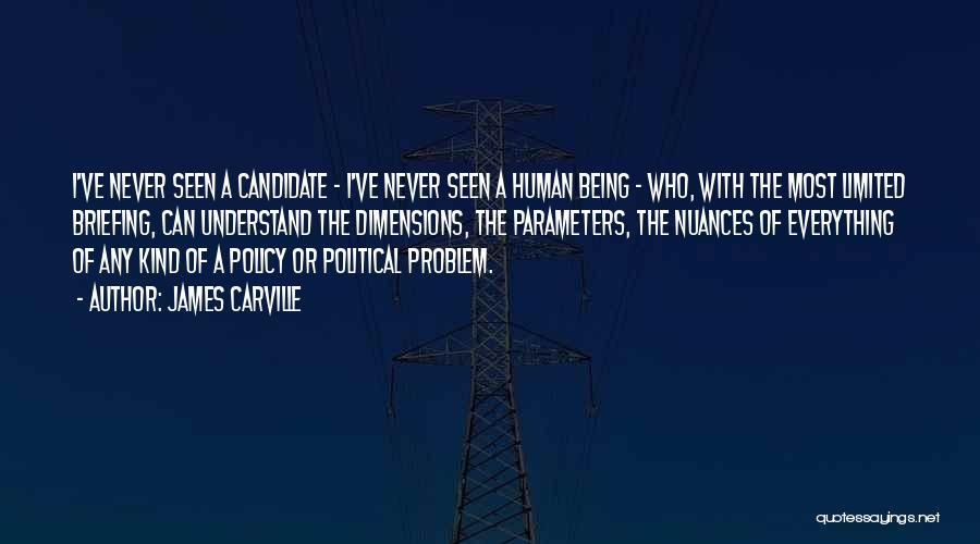 Political Candidate Quotes By James Carville