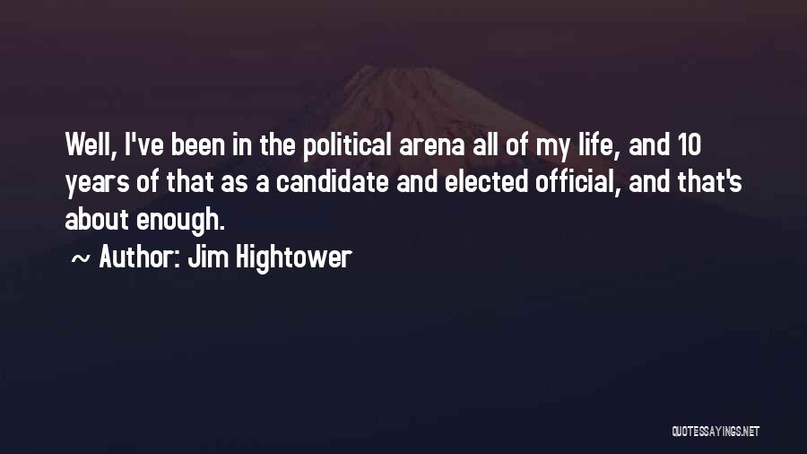 Political Candidate Quotes By Jim Hightower