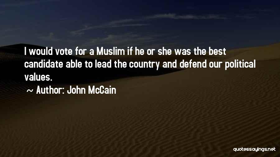 Political Candidate Quotes By John McCain